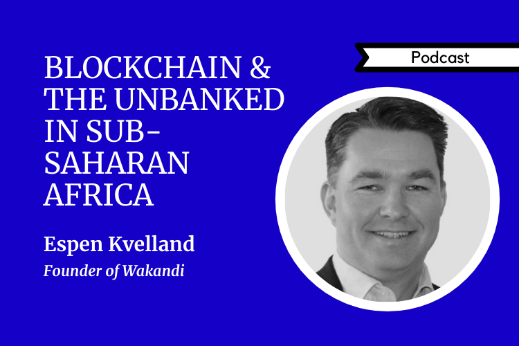 blockchain unbanked Africa podcast