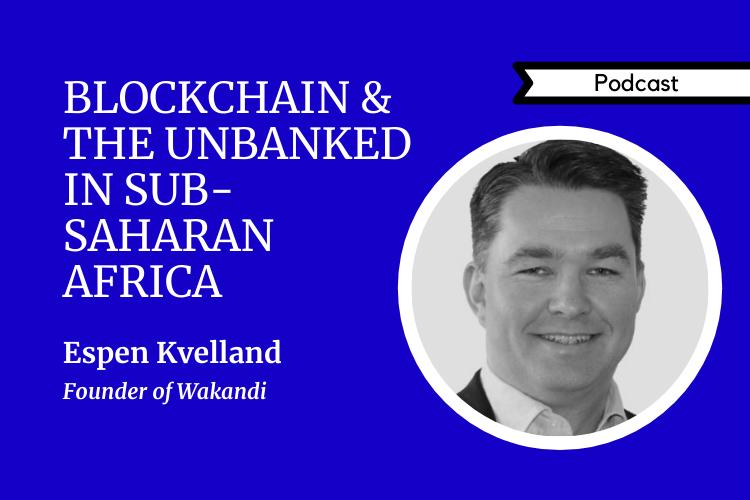 blockchain unbanked Africa podcast